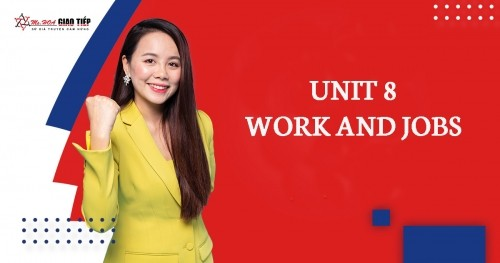 UNIT 8: WORK AND JOBS