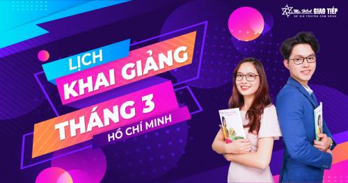 LỊCH KHAI GIẢNG LỚP TIẾNG ANH GIAO TIẾP THÁNG 2+3 TẠI HỒ CHÍ MINH