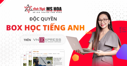 Ms Hoa Giao Tiếp - Hợp tác dự án Chuyên trang học tiếng Anh cùng Báo VnExpress