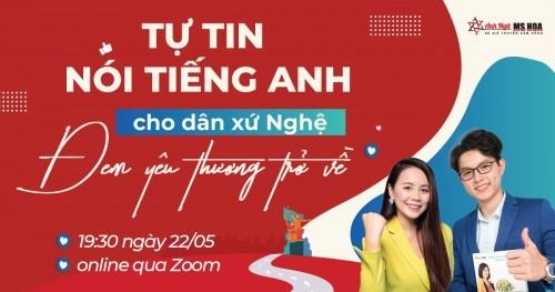 Workshop trực tuyến: Tự Tin Nói Tiếng Anh Cho Dân Xứ Nghệ - Ms Hoa Giao Tiếp