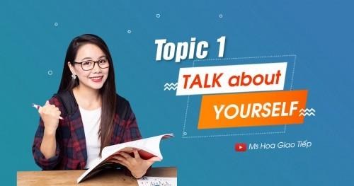 GIÁO TRÌNH TOPIC 1 - TALK ABOUT YOURSELF| thử thách 30 ngày chinh phục 8 chủ điểm giao tiếp tiếng Anh thông dụng nhất