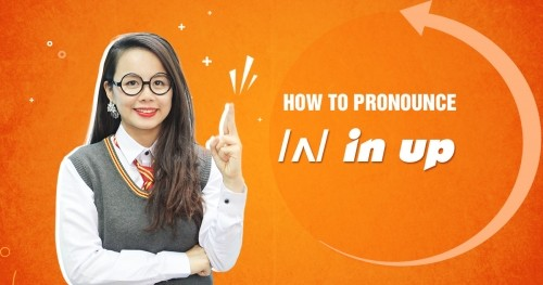 Unit 5: How to pronounce /ʌ/ in up