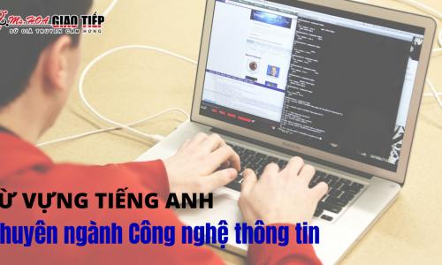Phương pháp học kèm tài liệu từ vựng tiếng Anh chuyên ngành công nghệ thông tin