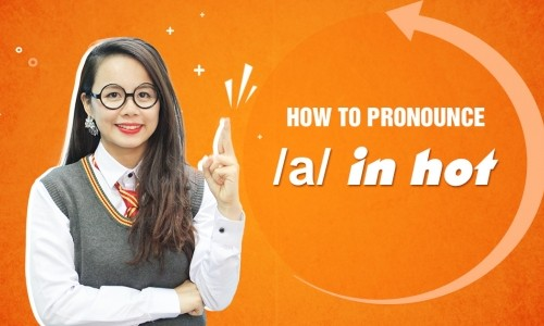 Unit 2: How to pronounce /ɑ:/ in hot