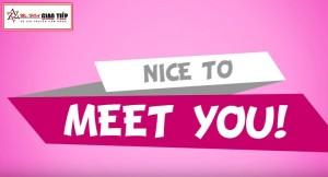 Nice to meet you - Làm sao để giao tiếp thật hiệu quả trong công việc?