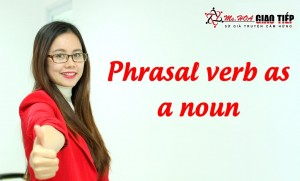 Unit 10: Phrasal verb as a noun
