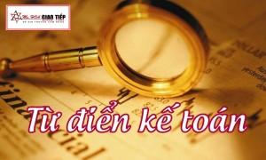 Tiếng Anh kế toán - Từ điển thuật ngữ tiếng Anh kế toán phải biết