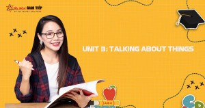 UNIT 3: TALKING ABOUT THINGS