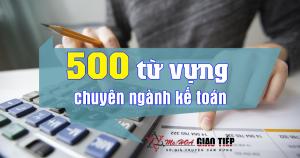 500 TỪ VỰNG TIẾNG ANH CHUYÊN NGÀNH KẾ TOÁN MỚI NHẤT