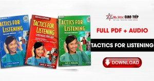 TẢI TRỌN BỘ TACTICS FOR LISTENING (FULL PDF + AUDIO) MỚI NHẤT 2021
