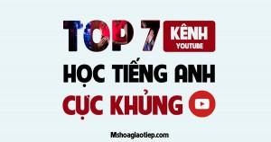 Top 7 kênh Youtube tự học tiếng Anh giao tiếp miễn phí