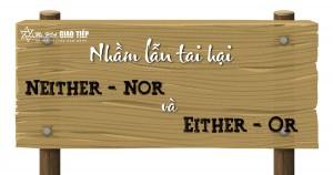Cấu trúc Either … or và Neither ... nor