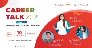 """[Kenh14.vn] """"Career Talk 2021"""" - bí quyết chinh phục nhà tuyển dụng cho giới trẻ"""