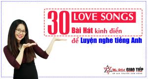 30 Love Songs - Bài hát tiếng Anh hay để Luyện nghe tiếng Anh mỗi ngày
