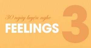 [30 Ngày Luyện Nghe] Unit 3: Feelings