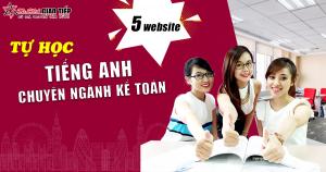 Tự học tiếng Anh chuyên ngành kế toán với 5 website miễn phí