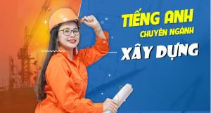 TRỌN BỘ tiếng Anh chuyên ngành cho kỹ sư xây dựng
