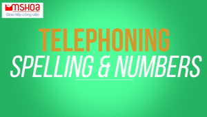 Tiếng anh giao tiếp hàng ngày: Topic Spelling Names, Emails, Numbers in Telephoning