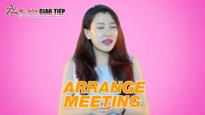 Tiếng anh giao tiếp hàng ngày: Organize a Meeting - Làm thế nào để tổ chức một cuộc họp?