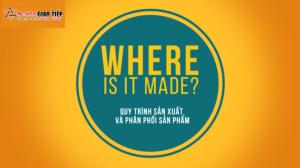 Học từ vựng qua chủ đề: Where is made? - Quy trình phân phối sản phẩm
