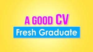 Cách viết CV dành cho Sinh viên mới Tốt nghiệp