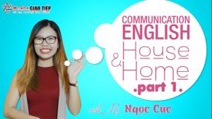 Tiếng anh giao tiếp hàng ngày: Phân biệt House & Home Part 1
