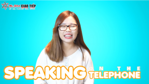 Tiếng anh giao tiếp hàng ngày: Topic Speaking on the Telephone