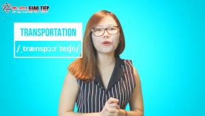 Tiếng anh giao tiếp hàng ngày: Topic Transportation - Giao thông