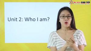 Unit 2: Who I am ? (Part 1)