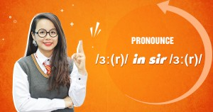 Unit 6: Pronounce /ɜː(r)/ in sir  /sɜː(r)/