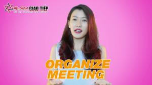 Bật mí những yếu tố để tổ chức một cuộc họp thành công
