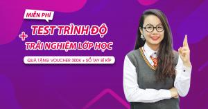 Test trình độ + Học thử tiếng Anh Giao Tiếp Phản Xạ MIỄN PHÍ tại Hồ Chí Minh