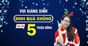 VUI GIÁNG SINH - RINH QUÀ KHỦNG