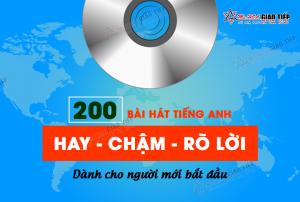 200 bài hát hay - chậm - rõ lời dành cho người mới học tiếng Anh