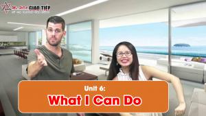 [Khóa học Giao Tiếp miễn phí] - Unit 6: What I can do