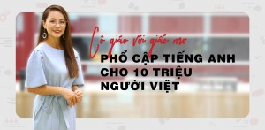 Cô Giáo Với Giấc Mơ Phổ Cập Tiếng Anh Cho 10 Triệu Người Việt - VnExpress