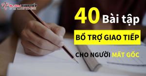 Tổng hợp 40 bài tập bổ trợ giao tiếp cho người mất gốc có chấm điểm