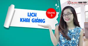 Lịch khai giảng các lớp Giao Tiếp Phản Xạ tháng 5/2017 tại Hồ Chí Minh