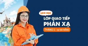 Lịch học lớp giao tiếp phản xạ tháng 5/2018 tại Đà Nẵng