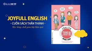 Joyfull English cuốn sách thần thánh học tiếng Anh giao tiếp hiệu quả
