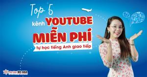 Top 5 kênh Youtube tự học tiếng Anh giao tiếp miễn phí người học không thể bỏ qua