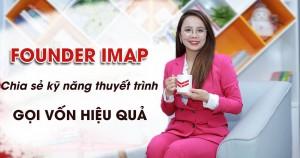 [Vnexpress] Founder IMAP chia sẻ kỹ năng chinh phục nhà đầu tư, gọi vốn hiệu quả