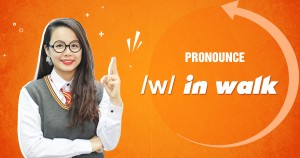 Unit 13: Pronounce /w/ in walk