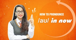 Unit 4: How to pronounce /aʊ/ in now