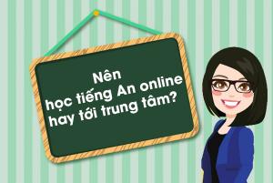 Học tiếng Anh online hay tới trung tâm: Nên chọn cái nào?