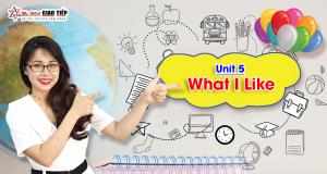 [Khóa học Giao Tiếp miễn phí] - Unit 5: What I Like