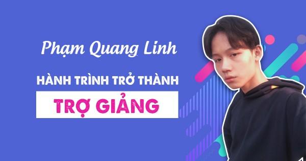 Phạm Quang Linh và hành trình trở thành trợ giảng
