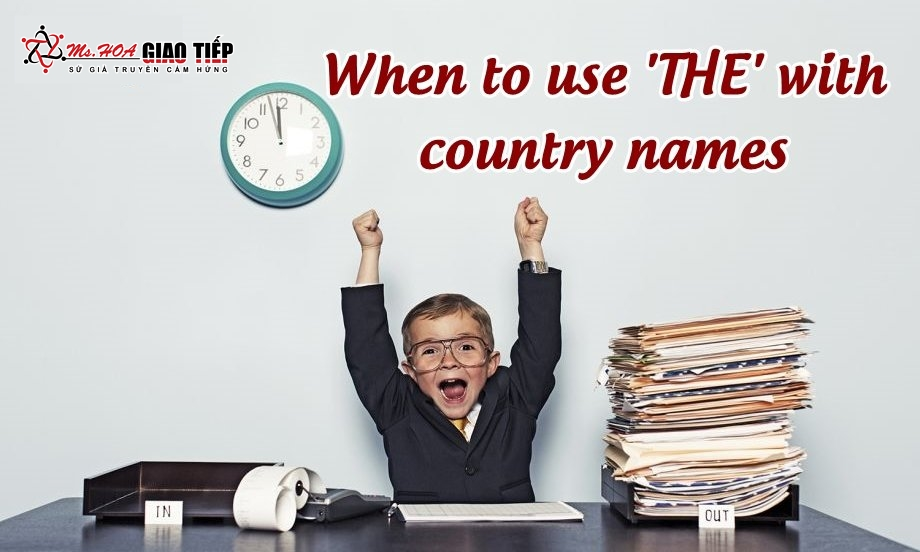Unit 13: When to use 'THE' with country names