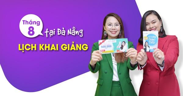 Lịch khai giảng lớp tiếng Anh giao tiếp tháng 8 tại Đà Nẵng