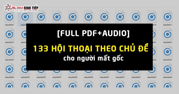 [PDF + Audio] 133 bài Hội thoại tiếng anh giao tiếp theo chủ đề dành cho người mất gốc